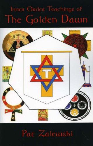 Inner Order Teachings of the Golden Dawn by Pat Zalewski