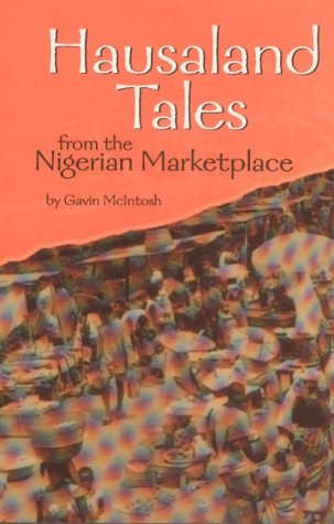 Hausaland Tales From The Nigerian Marketplace / By Gavin Mc Intosh