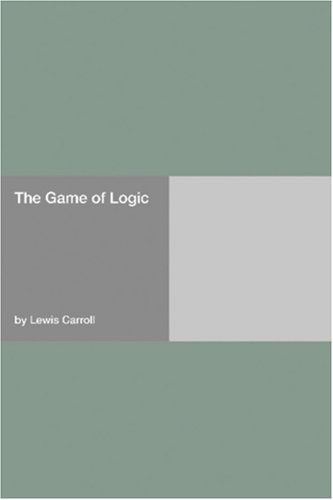 The Game Of Logic