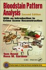 Bloodstain Pattern Analysis: With an Introduction to Crime Scene Reconstruction (Practical Aspects of Criminal and Forensic Investigations)