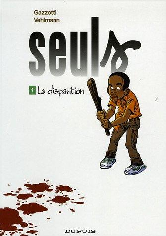 Seuls (Tome 1) - La Disparition by Bruno Gazzotti