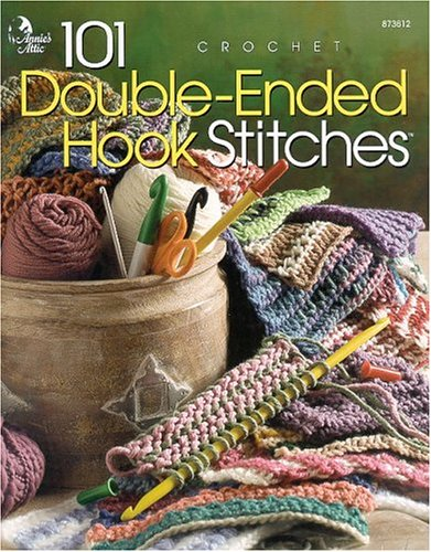 101 Double Ended Hook Stitches Crochet By Annies Attic