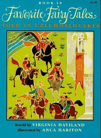 Favorite Fairy Tales Told in Czechoslovakia by Virginia Haviland