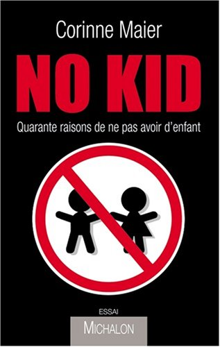 No kid by Corinne Maier