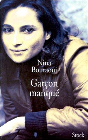Ebook Garçon manqué by Nina Bouraoui read!