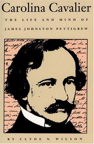 carolina-cavalier-the-life-and-mind-of-james-johnston-pettigrew