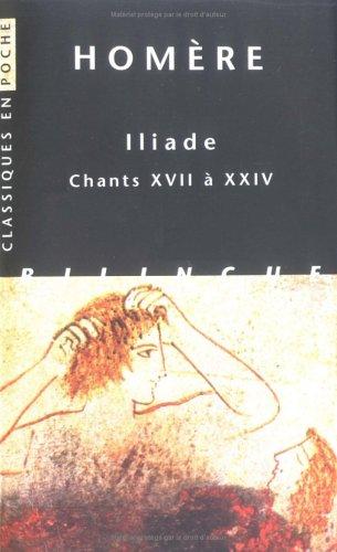 Iliade. Chants XVII à XXIV