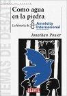 Como Agua En La Piedra La Historia De Amnistia Internacional (Spanish Edition)