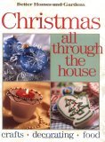 Christmas All Through the House: Crafts, Decorating, Food