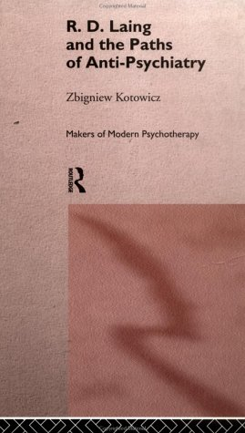 Pdfrd Laing And The Paths Of Anti Psychiatry By Zbigniew Kotowicz
