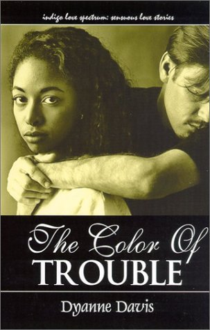 The Color Of Trouble by Dyanne Davis