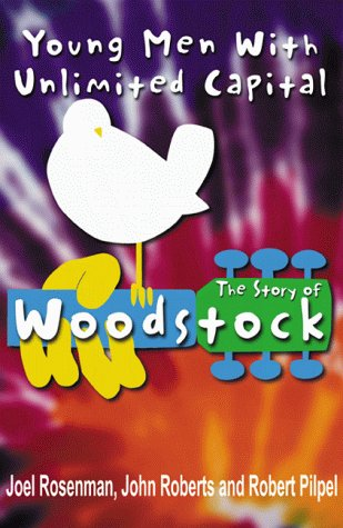 Young Men With Unlimited Capital: The Story of Woodstock