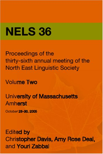 NELS 36: Proceedings of the 36th Annual Meeting of the North East Linguistic Society, Volume II