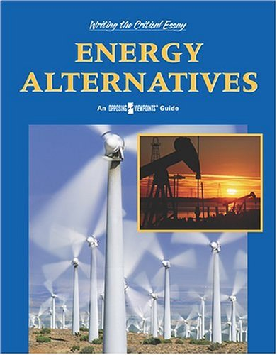 Energy Alternatives: An Opposing Viewpoints Guide