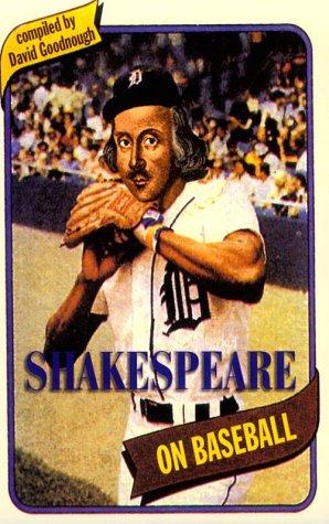 Shakespeare on Baseball by David Goodnough