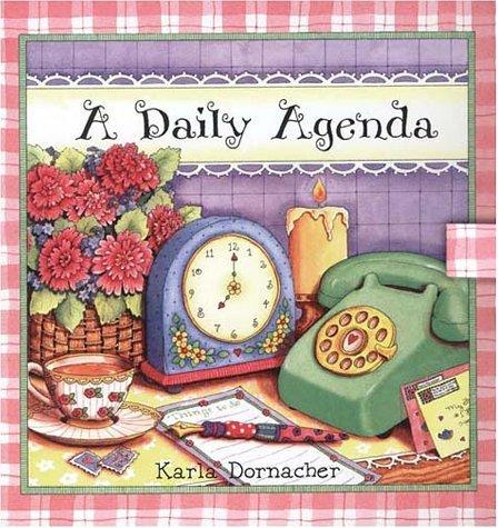 A Daily Agenda: Karla Dornacher's