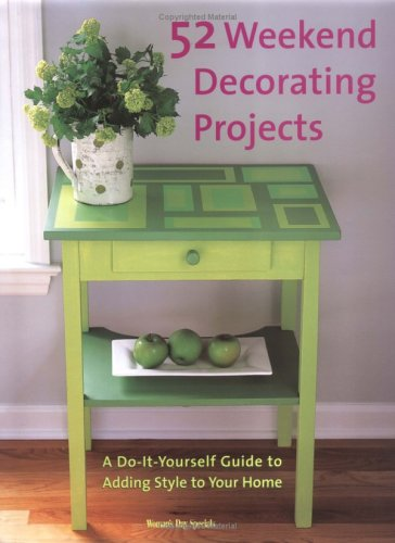 52 weekend decorating projects a do it yourself guide to adding 1460812 solutioingenieria Gallery