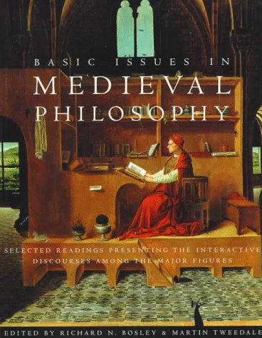 Basic Issues in Medieval Philosophy: Selected Readings Presenting the Interactive Discourses Among the Major Figures