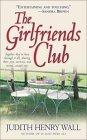 The Girlfriends Club DJVU PDF por Judith Henry Wall