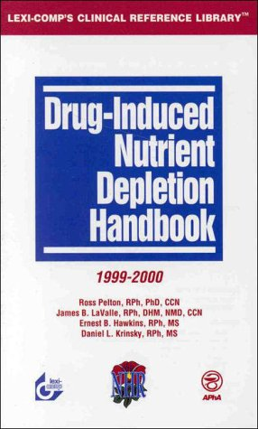 Drug Induced Nutrient Depletion Handbook, 1999 2000