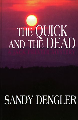 The Quick And The Dead: A Jack Prester Mystery (Five Star Standard Print Christian Fiction Series)