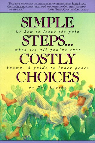 Simple Steps...Costly Choices: A Guide To Inner Peace