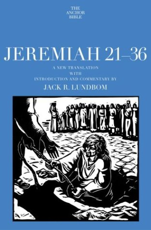 Jeremiah 21-36: A New Translation with Introduction and Commentary by