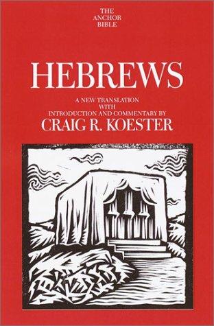 Hebrews by Craig R. Koester