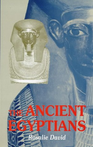 The Ancient Egyptians: Beliefs and Practices