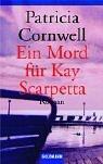 Ein Mord für Kay Scarpetta by Patricia Cornwell