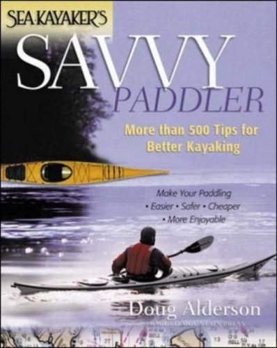 sea-kayaker-s-savvy-paddler-more-than-500-tips-for-better-kayaking