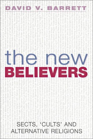 The New Believers: Sects, 'Cults' and Alternative Religions