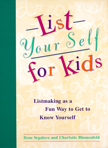 List Your Self For Kids: Listmaking As Fun Way To Get To Know Yourself