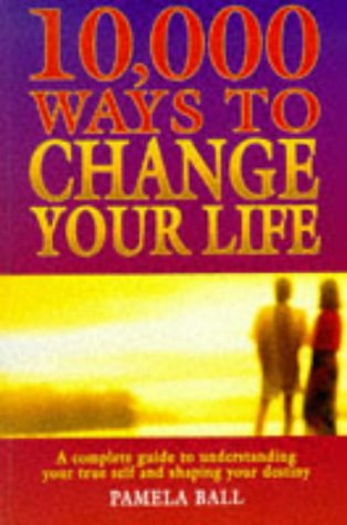10,000 Ways To Change Your Life