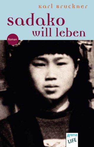 Sadako will leben by Karl Bruckner
