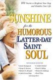 Sunshine for the Humorous Latter-Day Saint Soul