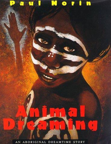 Animal Dreaming: An Aboriginal Dreamtime Story