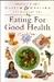 Health & Healing - The Natural Way:  Eating For Good Health