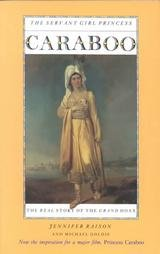 Caraboo: the servant girl princess : the real story of the grand hoax