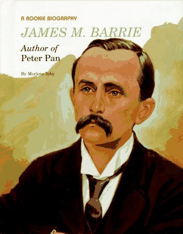 James M. Barrie: Author of Peter Pan