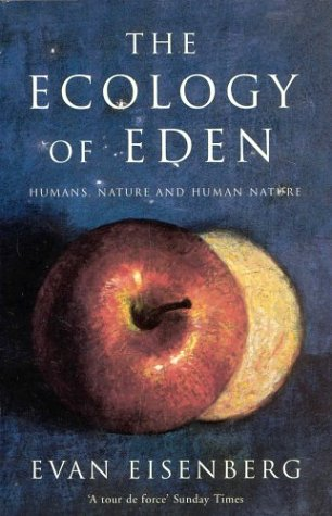 The Ecology of Eden: Humans, Nature and Human Nature