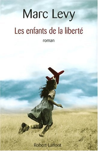 Les Enfants de la liberté by Marc Levy
