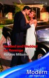 Bedded And Wedded For Revenge (Modern Romance)