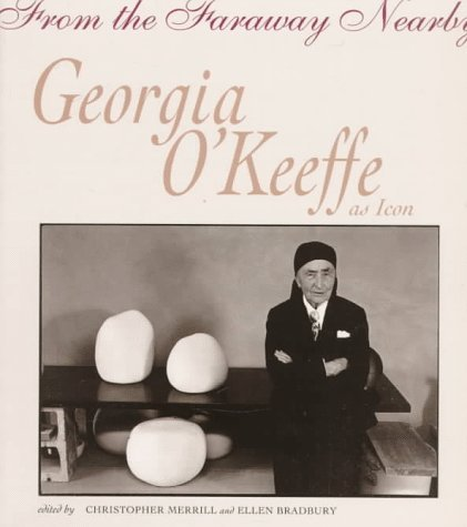 From the Faraway Nearby: Georgia O'Keeffe as Icon