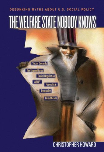 The Welfare State Nobody Knows by Christopher Howard