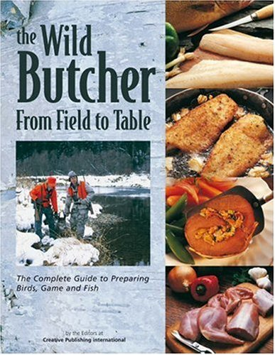 The wild butcher from field to table by creative publishing 1474501 forumfinder Images