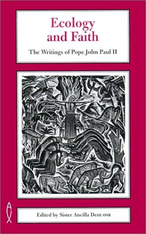 Ecology and Faith: The Writings of Pope John Paul II