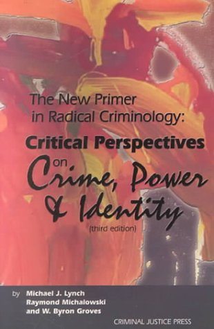 The New Primer in Radical Criminology: Critical Perspectives on Crime, Power, and Identity