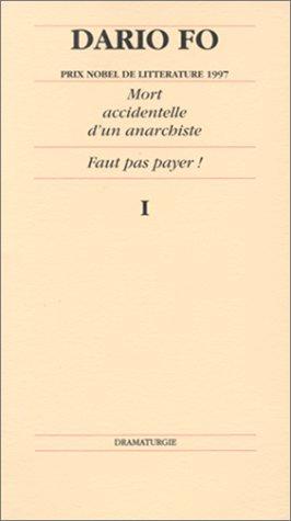 Mort Accidentelle D'un Anarchiste ; Faut Pas Payer!
