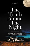The Truth About The Night: A Novel